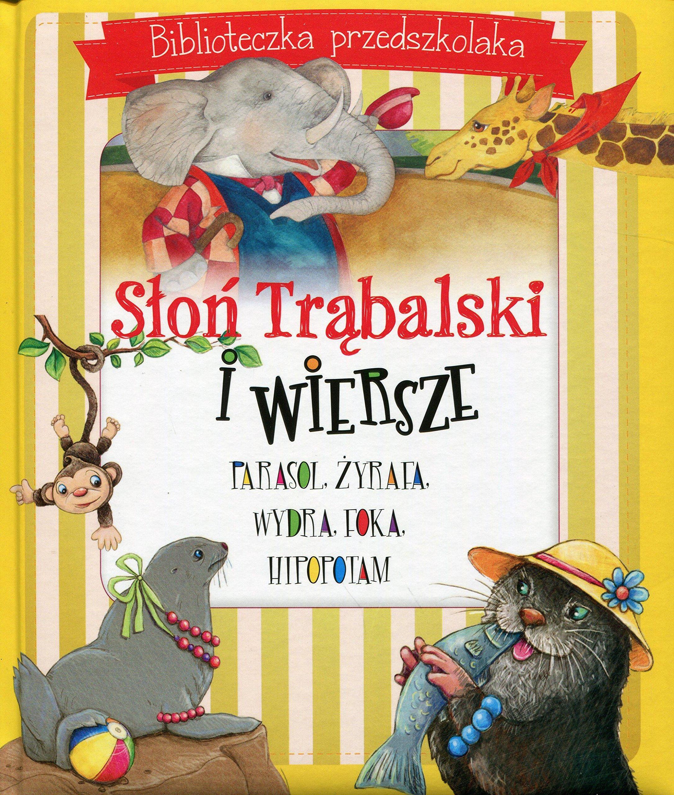 Slon Trabalski I Wiersze Biblioteczka Przedszkolaka Amazon