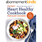 The Easy Heart Healthy Cookbook for Slow Cookers: 130 Prep-and-Go Low-Sodium Recipes (English Edition)