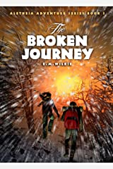 The Broken Journey: Aletheia Adventure Series Book 3 Kindle Edition