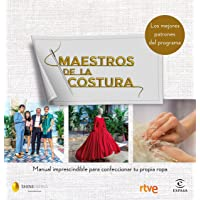 Maestros de la costura. Manual imprescindible para confeccionar tu propia ropa: Los mejores patrones de la costura (Fuera de colección)