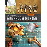 The Complete Mushroom Hunter, Revised: Illustrated Guide to Foraging, Harvesting, and Enjoying Wild Mushrooms…