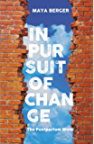 In Pursuit of Change: The Postpartum Mom (English Edition)