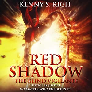 Red Shadow - The Blind Vigilante: The One-Eyed King Series
