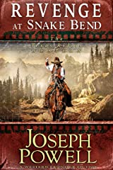 Revenge at Snake Bend (The Texas Riders Western) (A Western Frontier Fiction) Kindle Edition