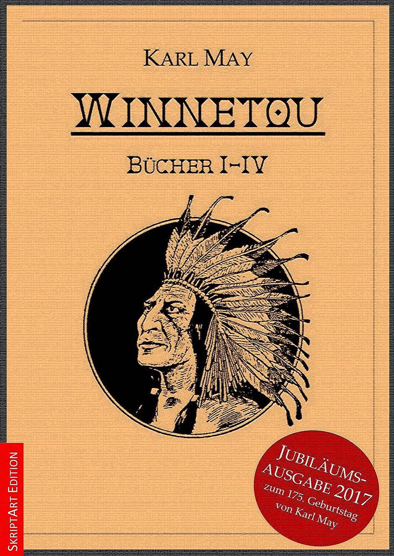 Winnetou: Bücher I-IV (Jubiläumsausgabe 2017 zum 175. Geburtstag ...