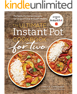 The Ultimate Instant Pot® Cookbook for Two: Perfectly Portioned Recipes for 3-Quart