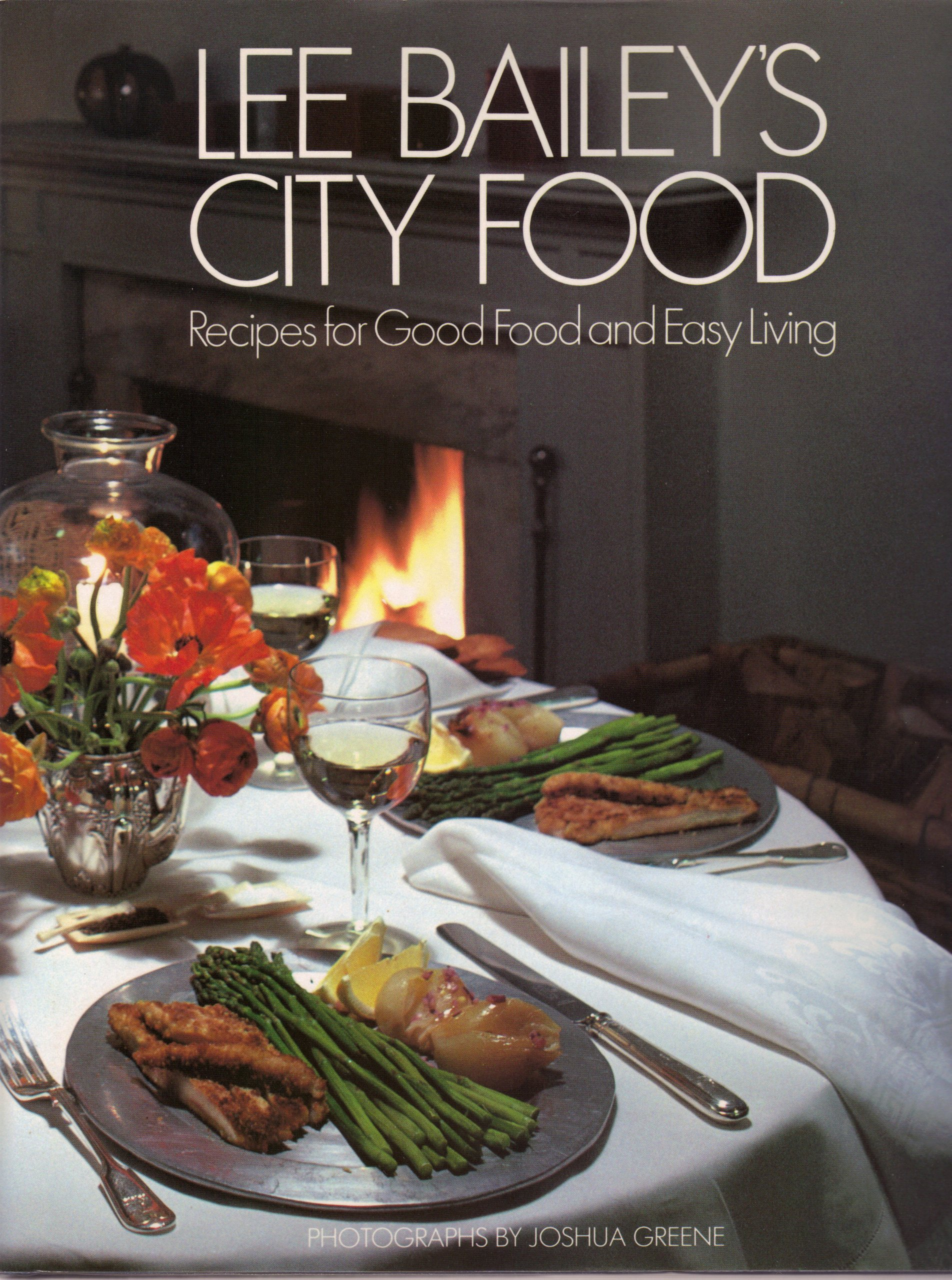 Lee baileys city food recipes for good food and easy living lee lee baileys city food recipes for good food and easy living lee bailey 9780517551547 amazon books forumfinder Images