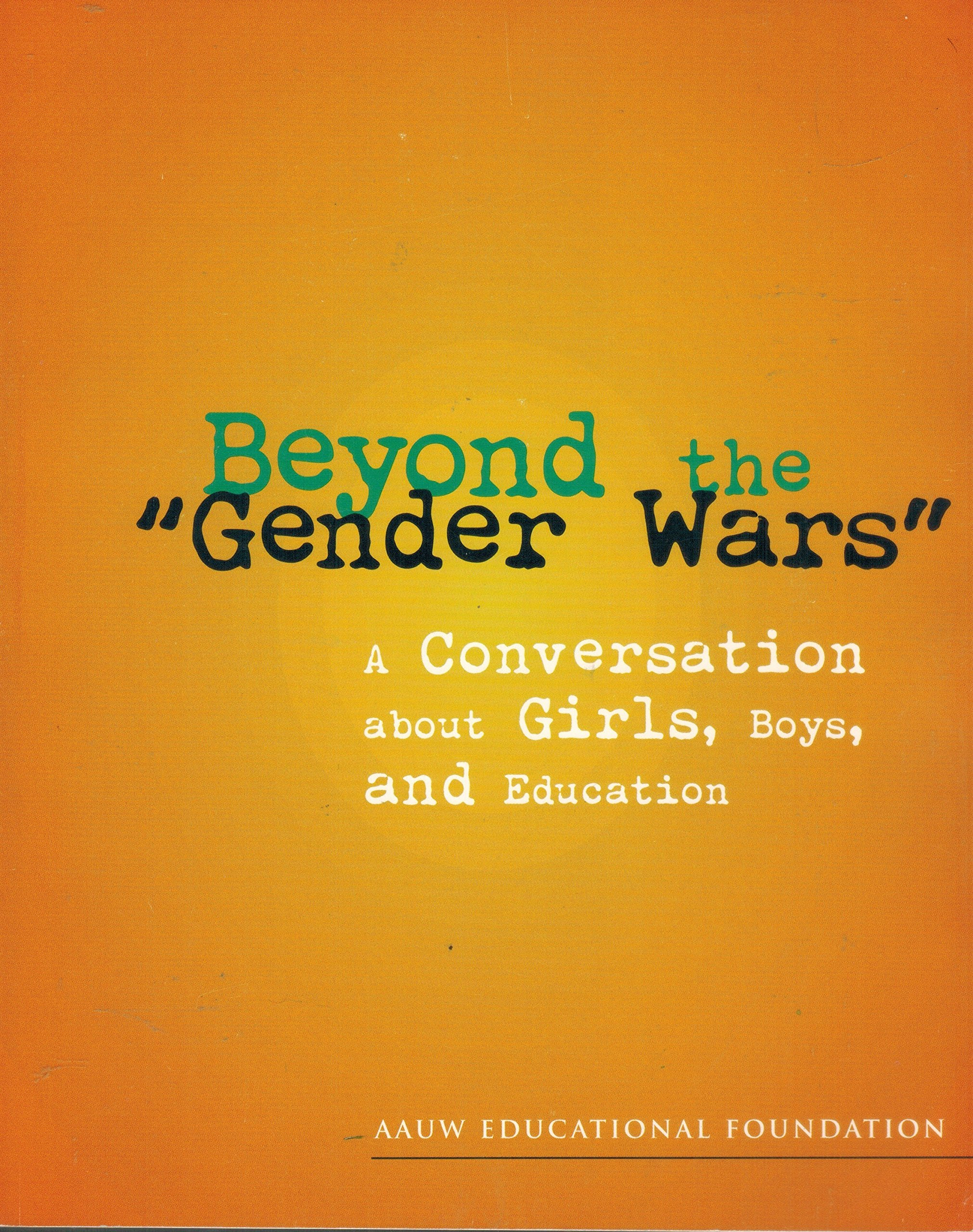 Beyond Education Wars >> Beyond The Gender Wars A Conversation About Girls Boys And