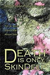 Death Is Only Skin Deep Kindle Edition