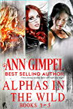Alphas in the Wild: Urban Fantasy Romance Collection
