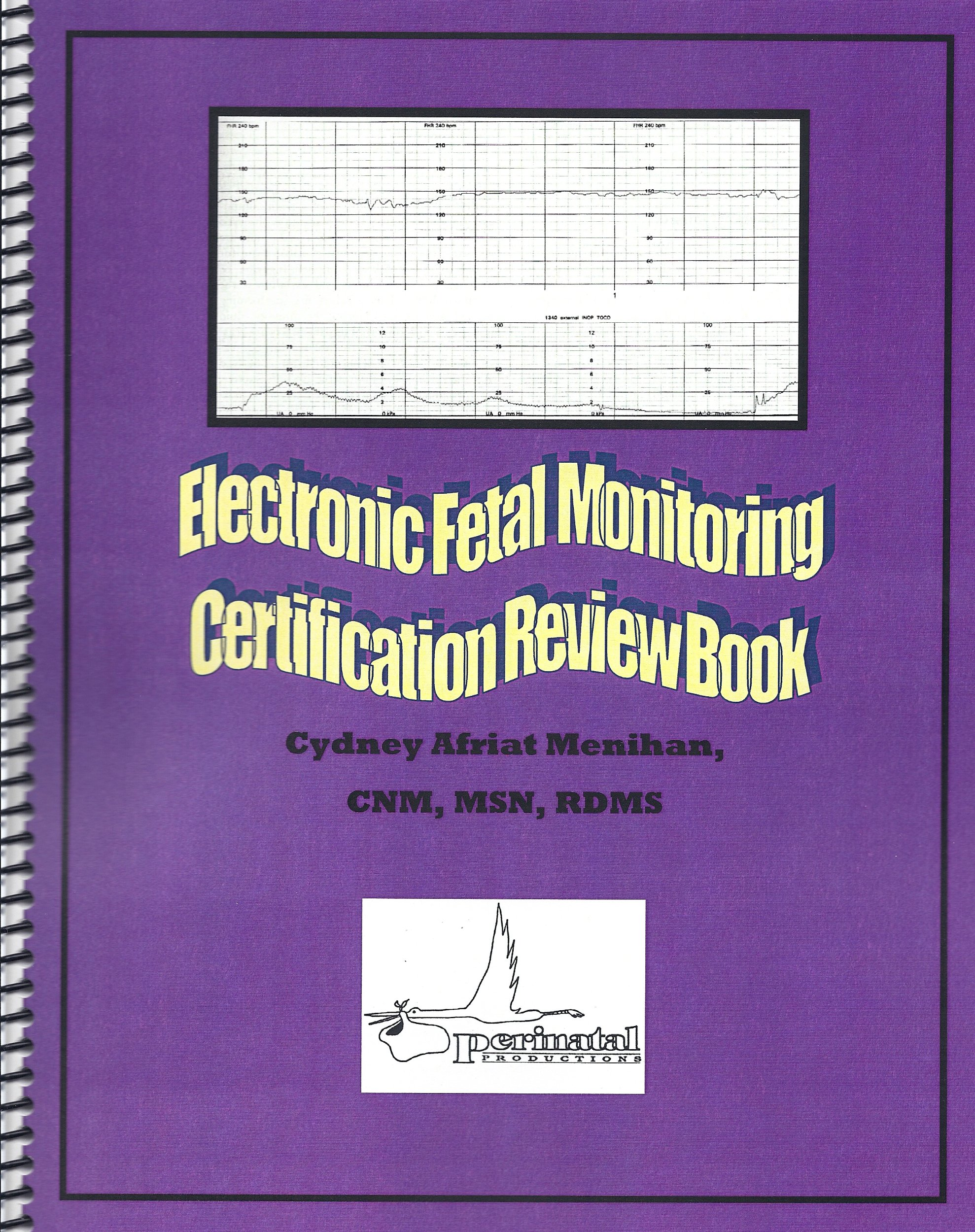 Electronic Fetal Monitoring Certification Review Book Cydney Afriat