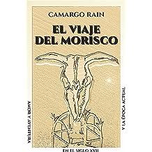 El viaje del morisco (Spanish Edition) Feb 13, 2018
