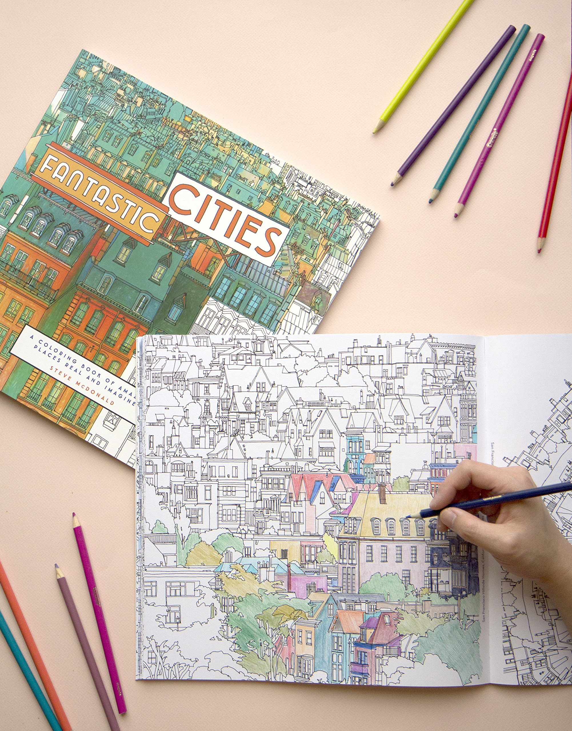 Fantastic Cities A Coloring Book Of Amazing Places Real And Imagined Amazoncouk Steve McDonald Alyssa Nassner Books