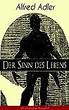 Der Sinn des Lebens (Vollständige Ausgabe): Klassiker der Psychotherapie