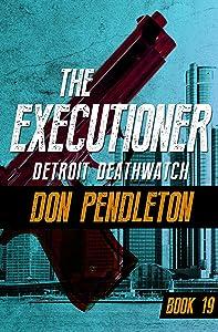 Detroit Deathwatch (The Executioner Book 19)
