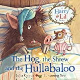 The Hog, the Shrew and the Hullabaloo (A Harry & Lil Story)