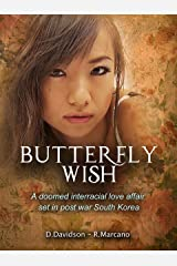 Butterfly Wish: A Doomed Interracial Love Affair Set in Post War South Korea Kindle Edition