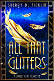 All that Glitters (A Canary Club Story Book 2)