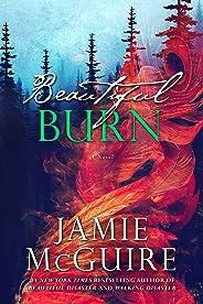 Beautiful Burn: A Novel (The Maddox Brothers Book 4)