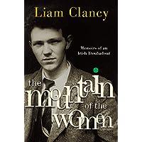 Mountain of the Women, The: Memoirs of an Irish Troubadour