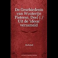 De Geschiedenis van Woutertje Pieterse, Deel 1 / Uit de 'ideen' verzameld