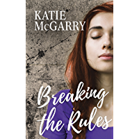 Breaking the Rules: A Coming of Age YA Romance (Pushing the Limits)