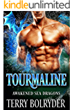 Tourmaline (Awakened Sea Dragons Book 2)