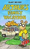 Arthur's Family Vacation (Arthur Adventure Series Book 17)