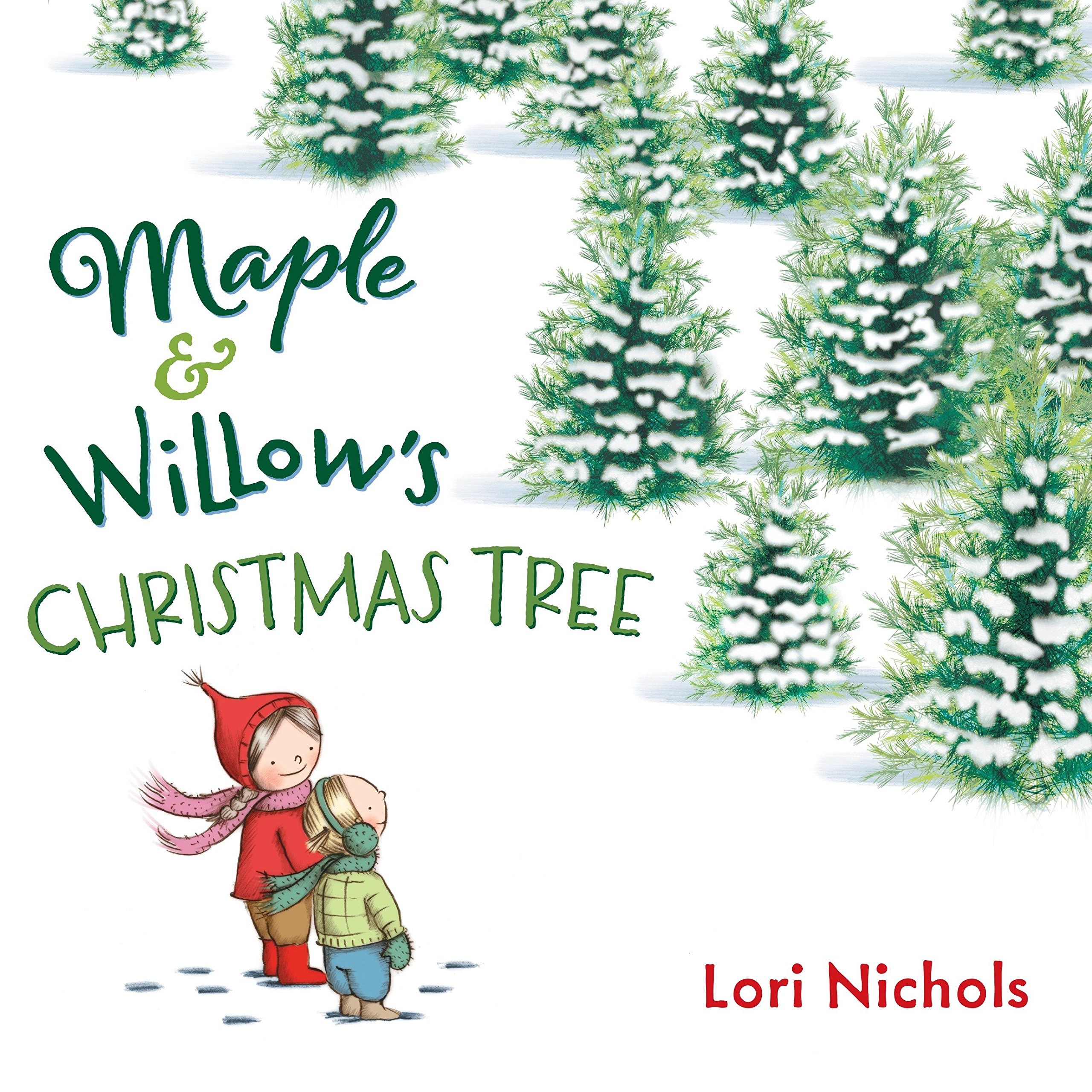 Maple & Willows Christmas Tree Lori Nichols 9780399167560 Amazoncom Books