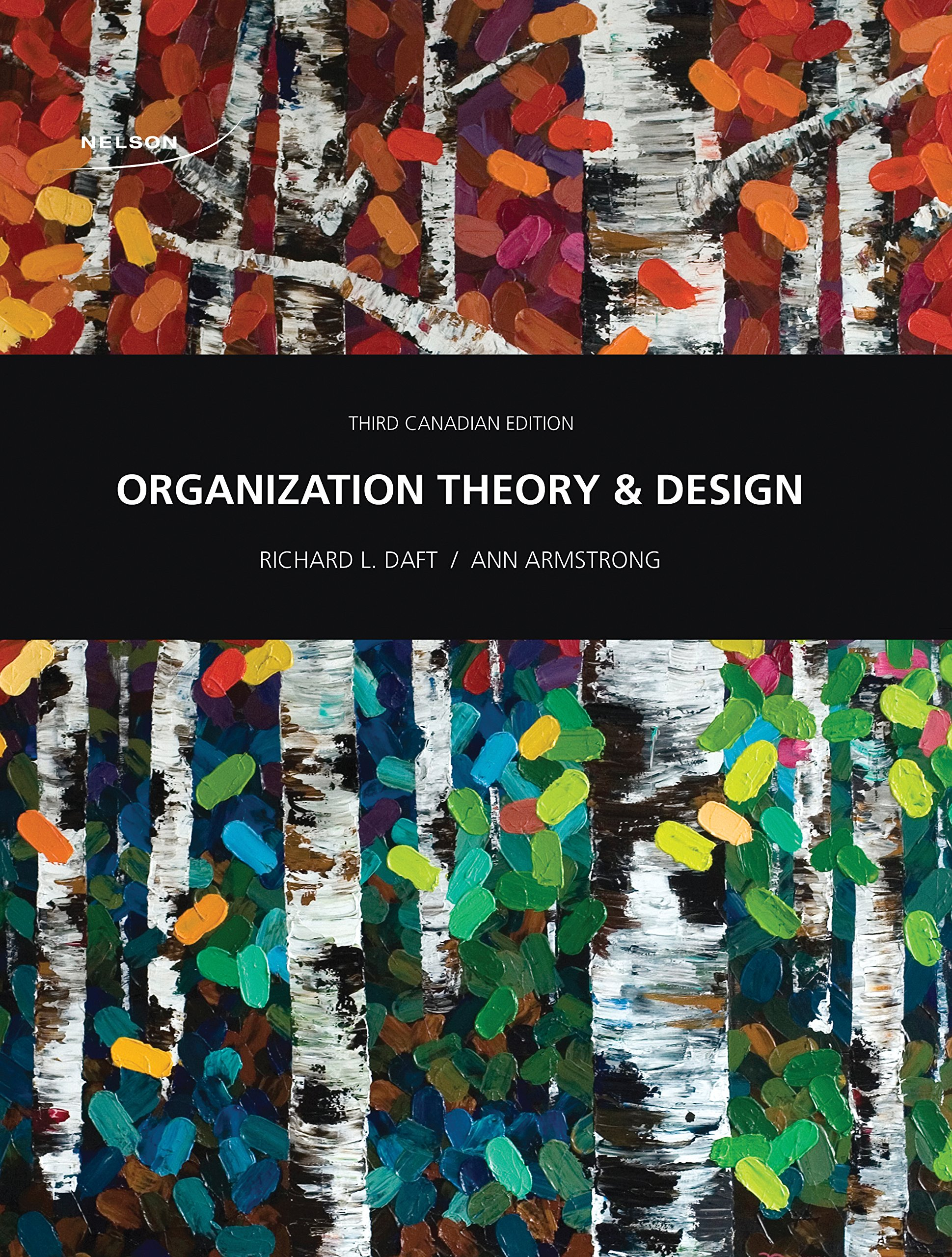 Organization Theory And Design Richard L Daft Author Ann Armstrong Author 9780176532208 Amazon Com Books