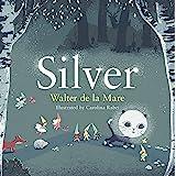Silver (Four Seasons of Walter de la Mare)