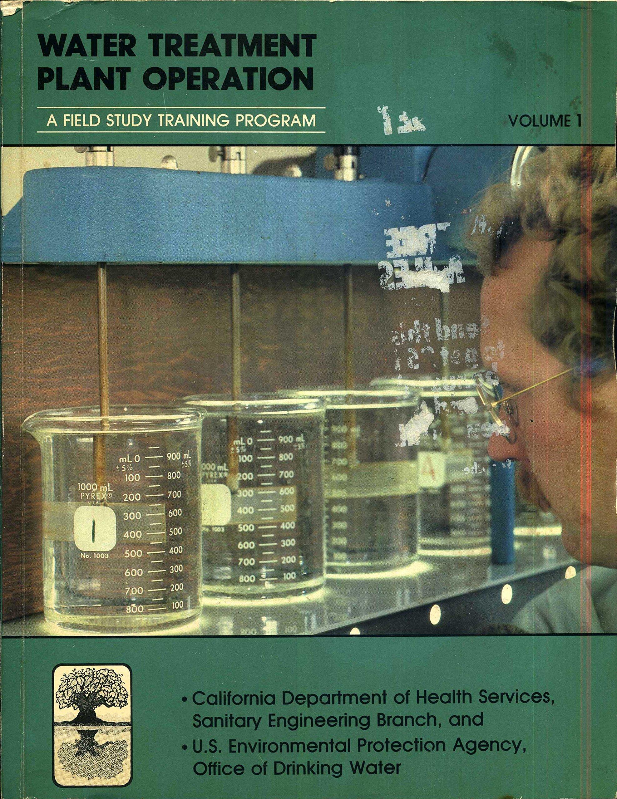 Water Treatment Plant Operation A Field Study Training Program Volume 1 Kenneth D Kerri Amazon Com Books