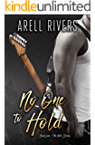 No One to Hold: A Second Chance Rock Star Romance (The Hold Series Book 1)