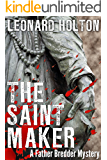 The Saint Maker (The Father Bredder Mysteries Book 1)