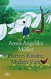 Pfarrers Kinder, Müllers Vieh: Memoiren einer unvollkommenen Pfarrfrau (Grossdruck)