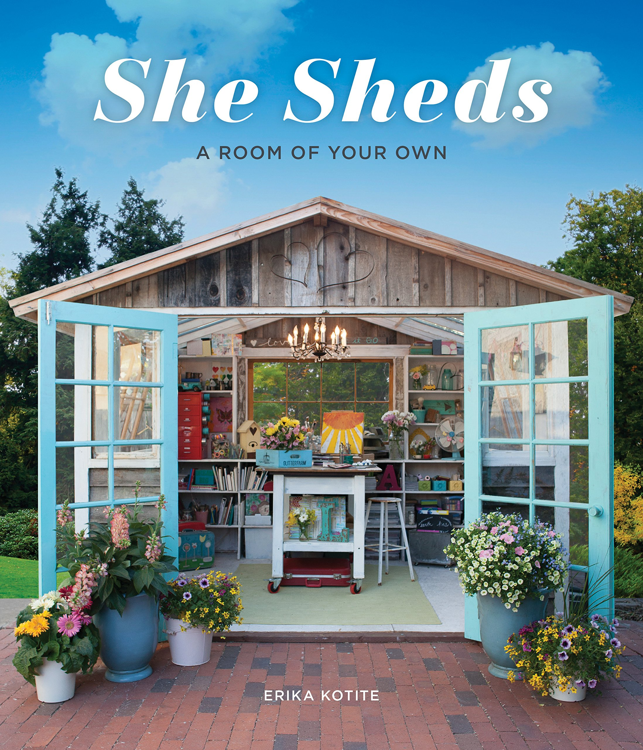 She Sheds: A Room of Your Own: Erika Kotite: 9781591866770: Amazon ...