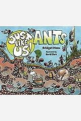 Just Like Us! Ants Kindle Edition