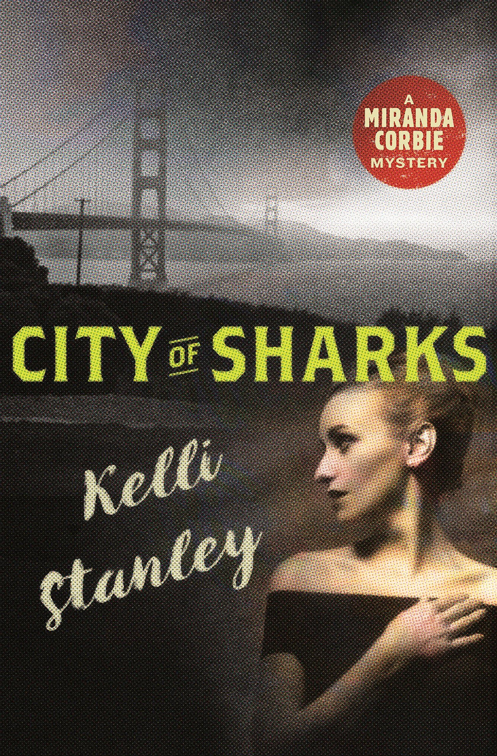 City Of Sharks (a Miranda Corbie Mystery): Kelli Stanley: 9781250006752:  Amazon: Books