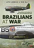 Brazilians at War: Brazilian Aviation in the Second World War (LatinAmerica@War)