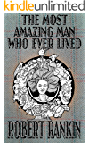The Most Amazing Man Who Ever Lived (The Cornelius Murphy Trilogy Book 3) (English Edition)
