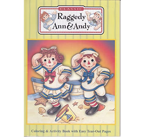 - Classic Raggedy Ann & Andy Coloring & Activity Book With Easy Tear-our Pages:  Amazon.com: Books