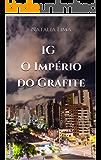 IG O Império do Grafite