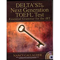 Essential Grammar for the iBT: Delta's Key to the Next Generation TOEFL Test