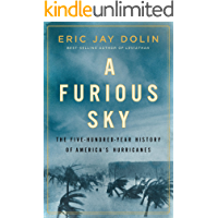 A Furious Sky: The Five-Hundred-Year History of America's Hurricanes