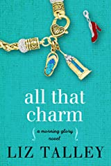 All That Charm: (A Morning Glory Novel Book 3) Kindle Edition