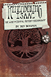 Remembering Isaac: The Wise and Joyful Potter of Niederbipp (Volume 1 of the Niederbipp Trilogy)