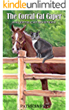 The Corral Cat Caper (A Klepto Cat Mystery Book 7)