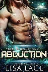 Abduction: A Science Fiction Alien Romance Kindle Edition