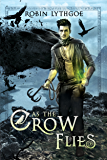 As the Crow Flies: An Epic Fantasy Adventure