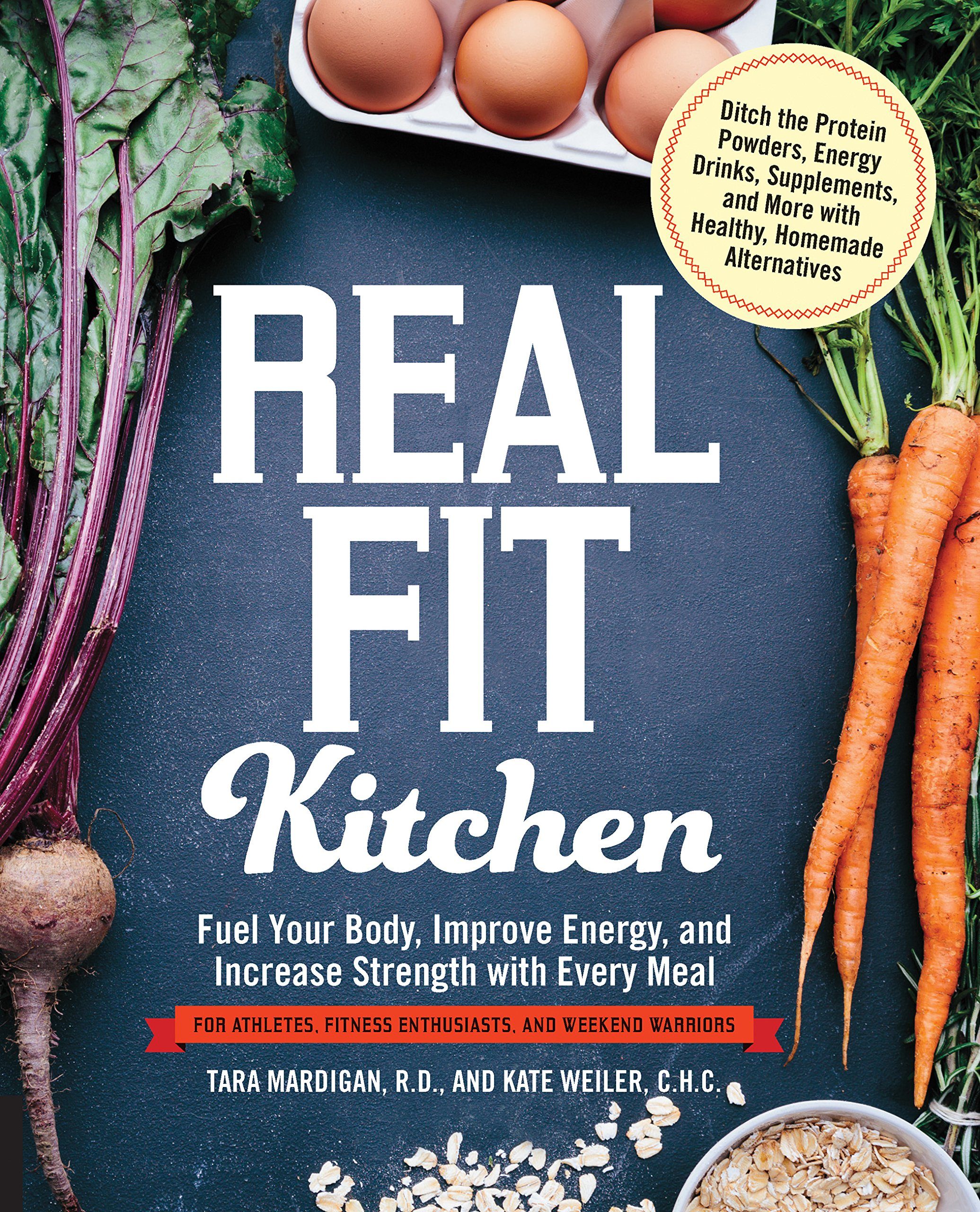 Real Fit Kitchen: Fuel Your Body, Improve Energy, and Increase ...